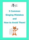 Image of front cover of 5 Common Singing Mistakes and How To Avoid Them e-book